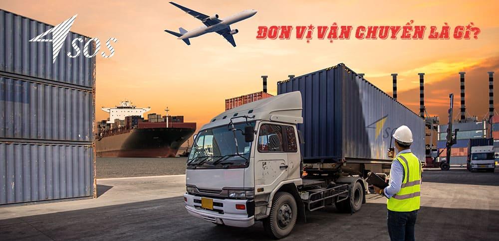 Đơn vị vận tải là gì?